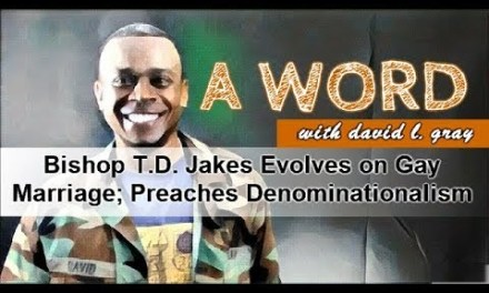 Bishop T.D. Jakes Evolves on Gay Marriage; Preaches Denominationalism