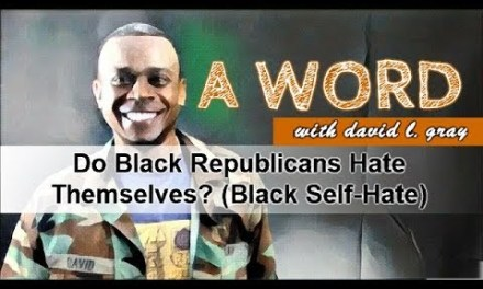 Do Black Republicans Hate Themselves? (Black Self-Hate)