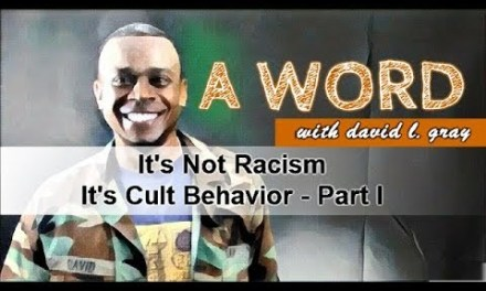 It's Not Racism. It's Cult Behavior! (Part I of II)