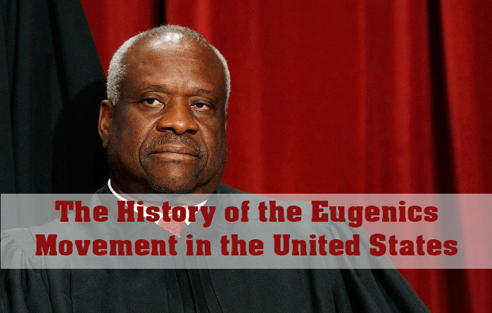 The History of the Eugenics Movement in the United States, by Justice Clarence Thomas