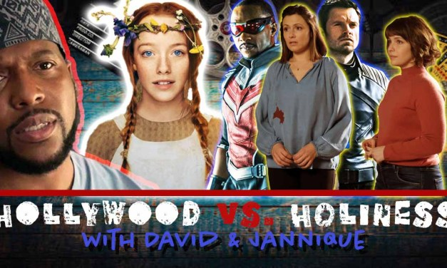 Anne with an E – Falcon and Winter Solider – the Good Doctor (Hollywood vs. Holiness – Ep. 3)