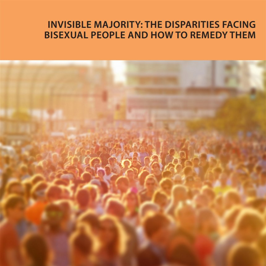 Invisible Majority: The Disparities Facing Bisexual People and How to Remedy Them
