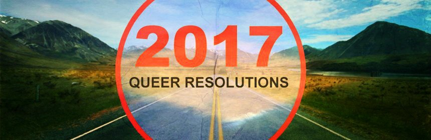 2017 Gay Resolutions