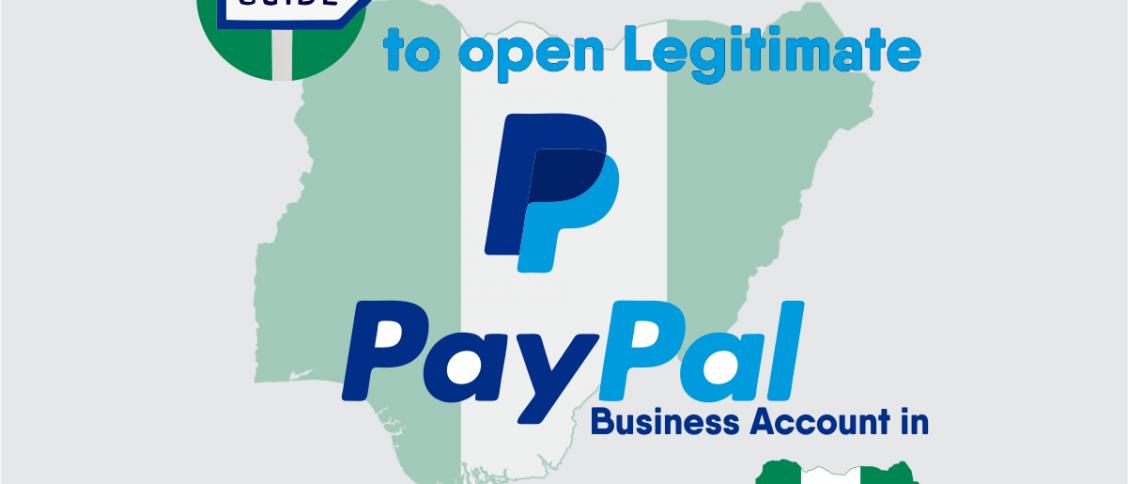 Open Legitimate PayPal Business Account Nigeria
