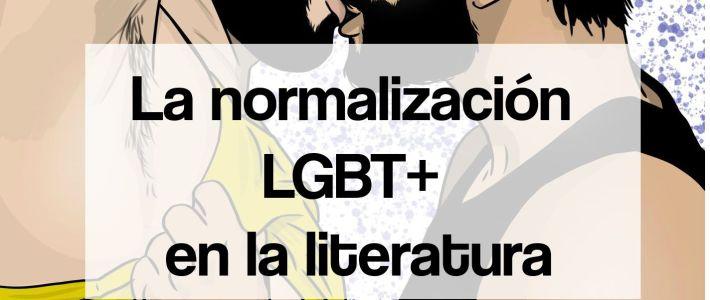 La normalización LGBT+ en la literatura