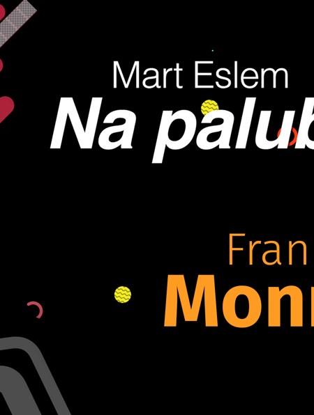 Na palubě: Mart Eslem s Frankem Monroe