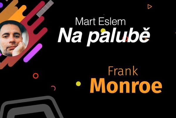 Mart Eslem: Na palubě s Frank Monroe kamera a střih: David Surý