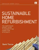 Sustainable Home Refurbishment: The Earthscan Expert Guide to Retrofitting Homes for Efficiency by David Thorpe
