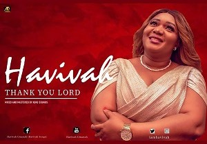 THANK YOU LORD BY HAVIVAH LYRICS AND MP3 {2019 song}