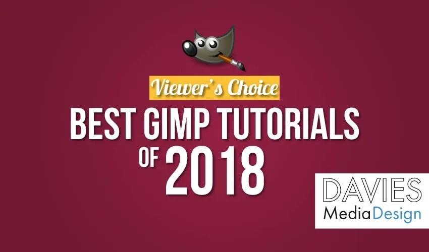 Viewers Choice Best GIMP Tutorials of 2018