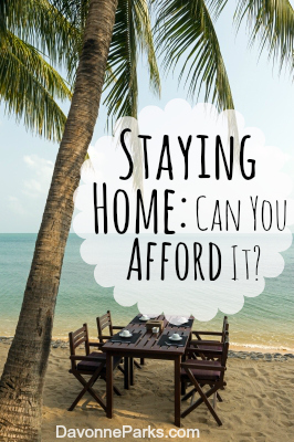 Can You Afford to be a Stay-at-Home Mom?