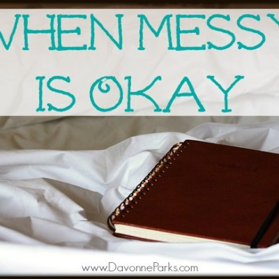 When Messy is Okay