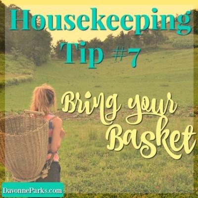 Housekeeping Tip #7: Bring Your Basket