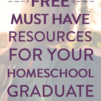 All the Resources You Need to Graduate Your Homeschool Student – for FREE!