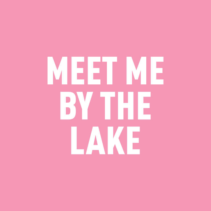 Meet Me By The Lake