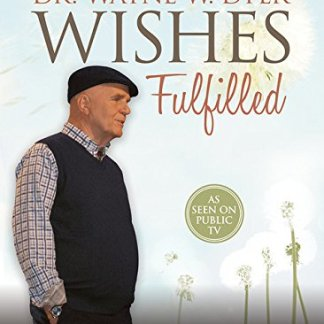 Wishes Fulfilled Mastering the Art of Manifesting by Dr. Wayne W. Dyer DVD