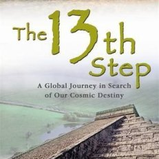 The 13th Step: A Global Journey in Search of Our Cosmic Destiny Book