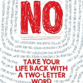THE POWER OF NO: TAKE BACK YOUR LIFE WITH A TWO-LETTER WORD PAPERBACK