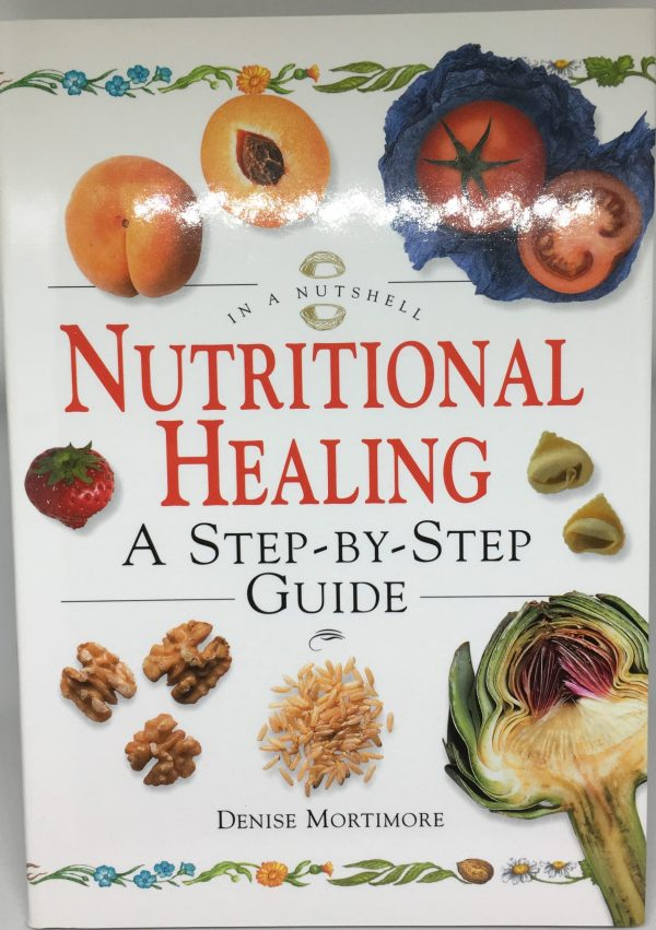 Nutritional Healing: A Step-by-step Guide (In a Nutshell) (In a Nutshell S.) Hardcover