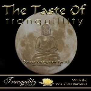 The Taste Of Tranquillity by Ven Chris Burrows