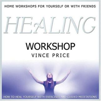 Healing Workshop: by Vince Price Audio CD