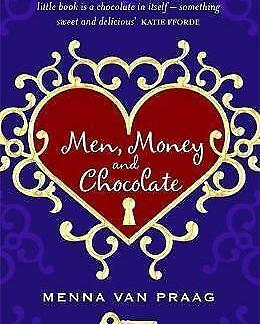 Men, Money and Chocolate: What more could there be to life? Paperback – 13 Mar. 2009 by Menna van Praag Author