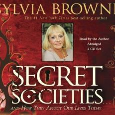 Secret Societies: And How They Affect Our Lives Today by Sylvia Browne (CD-Audio