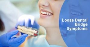Loose Dental Bridge Symptoms