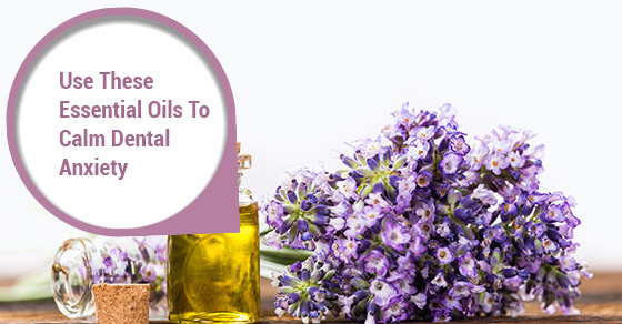 How Using Essential Oils Can Help Prevent Dental Appointment Anxiety