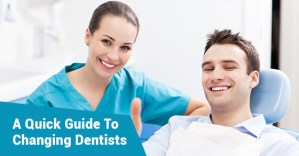 A-Quick-Guide-To-Changing-Dentists
