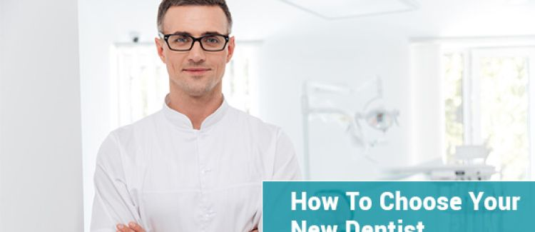 5 Things You Should Look For When Choosing A New Dentist