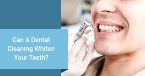 Can A Dental Cleaning Whiten Your Teeth?