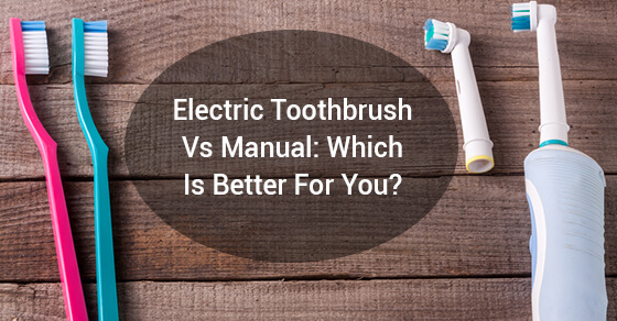 Electric Toothbrush Vs Manual