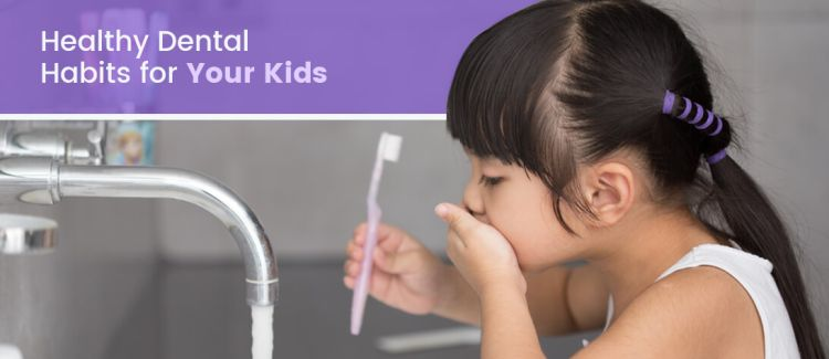 Healthy Dental Habits for Your Kids