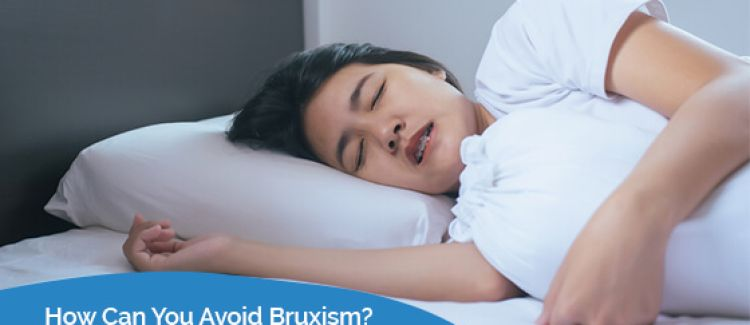 How Can You Avoid Bruxism?