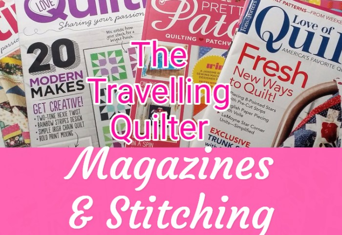 Quilting Magazines and Some Stitching