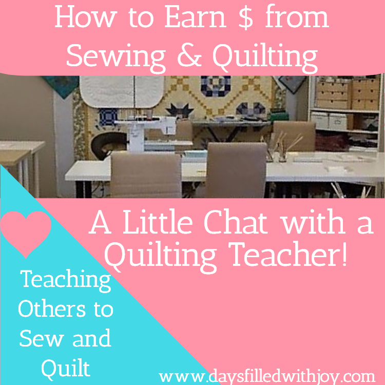 A Little Chat with a Quilting Teacher!