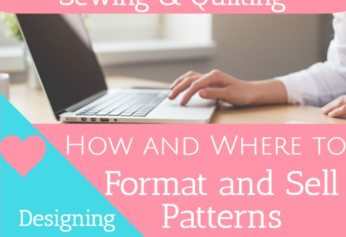 How and Where to Format and Sell Patterns