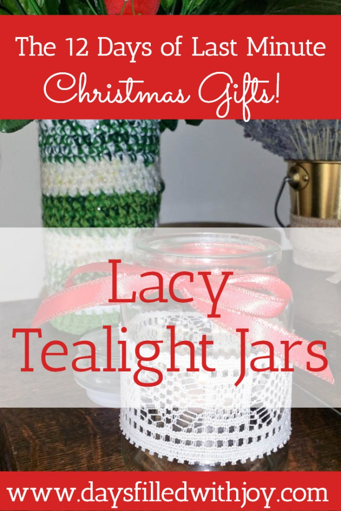 Lacy Tealight Jars - glue some pretty lace on the outside of a jar, add some ribbon, pop in a tealight - real one or led... and you have a quick last minute Christmas gift!