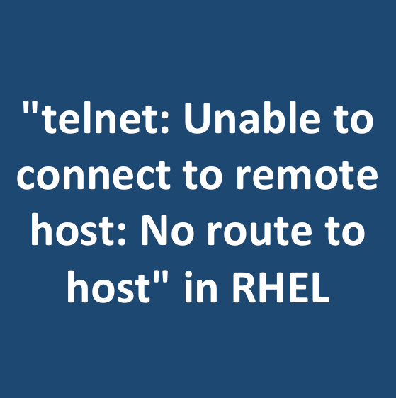 telnet: Unable to connect to remote host: No route to host