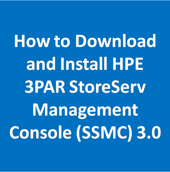 How to Download and Install HPE 3PAR StoreServ Management