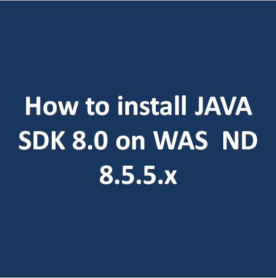 How to install java sdk 8. 0 on was nd v8. 5. 5. X dbappweb. Com.