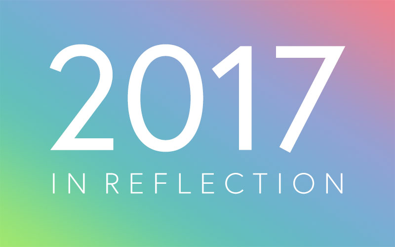 2017…In Reflection