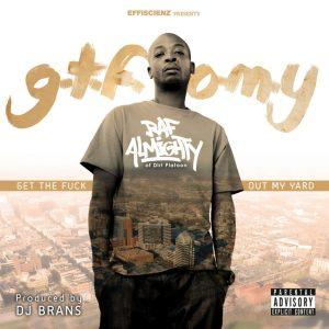 G.T.F.O.M.Y. by RAF ALMIGHTY x DJ BRANS