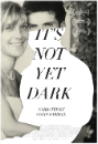 It's not Dark Yet dvd cover