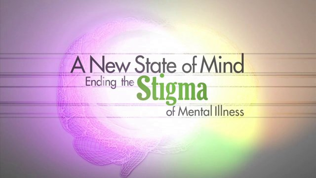 A New State of Mind: Ending the Stigma of Mental Illness (HD)