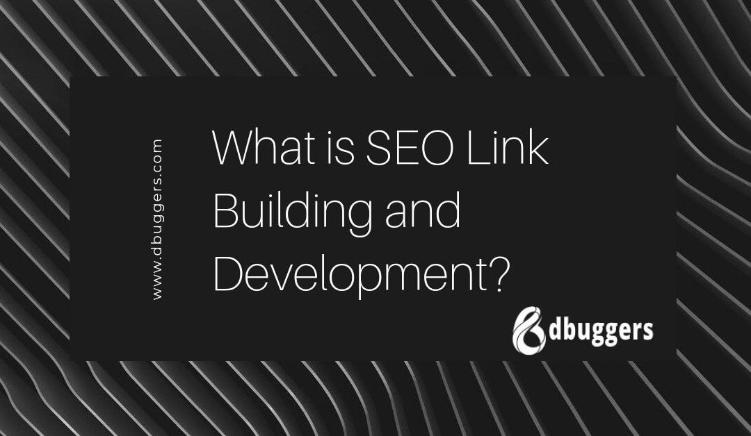What is SEO Link Building and Development?