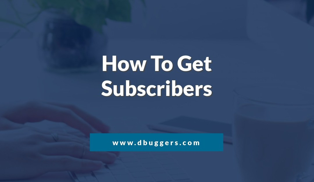 How to get subscribers