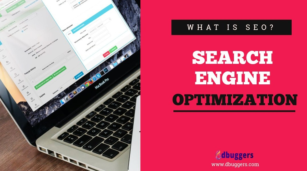 What is SEO? Search Engine Optimization!