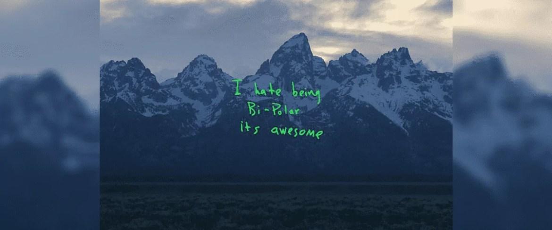 """Capa do álbum de Kanye: imagem de montanhas com o texto """"I hate being Bi-Polar. It's awesome."""""""